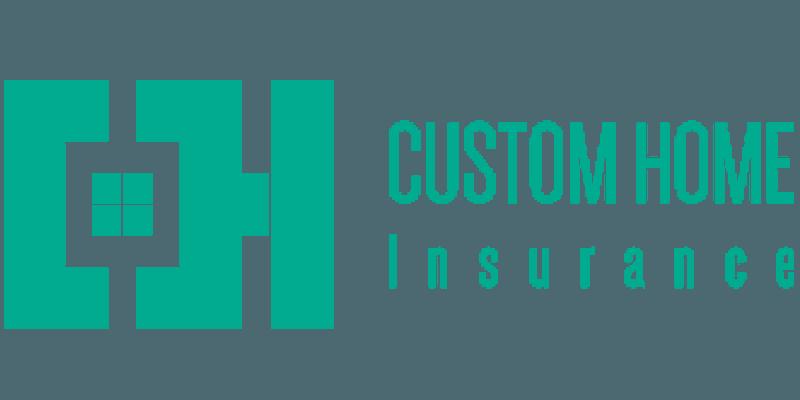 Custom Home Insurance